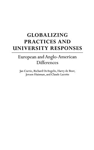 9780897898683: Globalizing Practices and University Responses: European and Anglo-American Differences