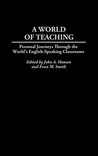 A World of Teaching: Personal Journeys Through the World's English-Speaking Classrooms