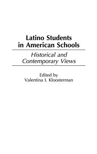 9780897898980: Latino Students in American Schools: Historical and Contemporary Views