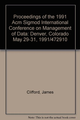 9780897914253: Proceedings of the 1991 Acm Sigmod International Conference on Management of Data: Denver, Colorado May 29-31, 1991/472910