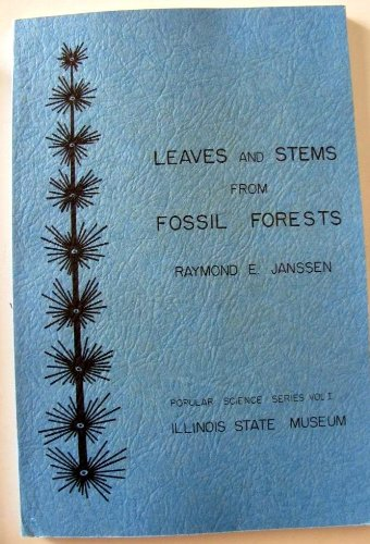 9780897920773: Leaves and Stems from Fossil Forests (Illinois State Museum popular science series)