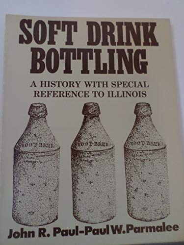 9780897920797: Soft Drink Bottling: A History With Special Reference to Illinois