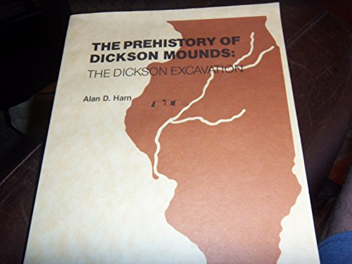 35: The Prehistory of Dickson Mounds: The: Harn, Alan D.