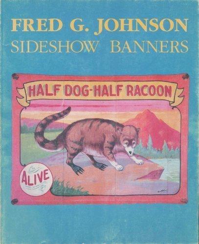 FRED G. JOHNSON: Sideshow Banners: Donato, Debora Duez & Randy K. Johnson; Fred G. Johnson