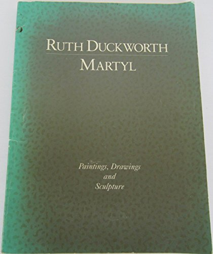 RUTH DUCKWORTH AND MARTYL: Paintings, Drawings and: Donato, Debora Duez;
