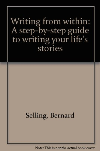 9780897930529: Writing from within: A step-by-step guide to writing your life's stories
