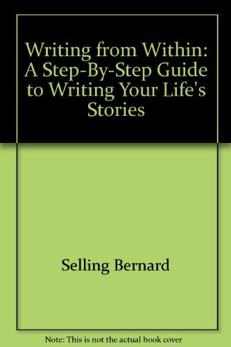 9780897930543: Writing from within: A step-by-step guide to writing your life's stories