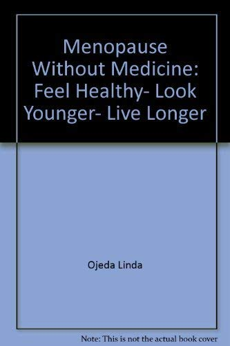 9780897930970: MENOPAUSE WITHOUT MEDICINE: FEEL HEALTHY, LOOK YOUNGER, LIVE LONGER