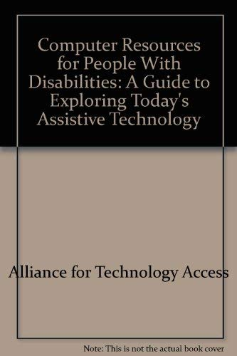 9780897931120: Computer Resources for People With Disabilities: A Guide to Exploring Today's Assistive Technology