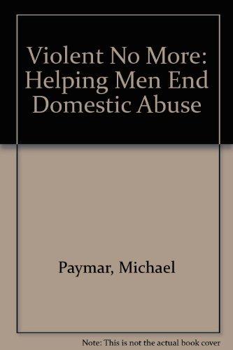 9780897931397: Violent No More: Helping Men End Domestic Abuse