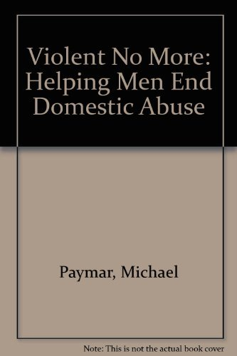 9780897931397: Violent No More: Helping Men End Domestic Abuse