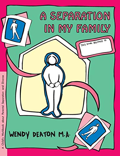 A Separation in My Family: A Child's Workbook About Parental Separation and Divorce: Deaton, ...