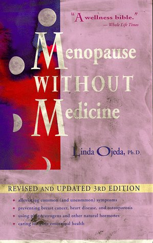 9780897931779: Menopause Without Medicine: Feel Healthy, Look Younger, Live Longer