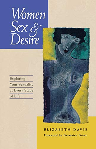 9780897931946: Women, Sex and Desire: Understanding Your Sexuality at Every Stage of Life