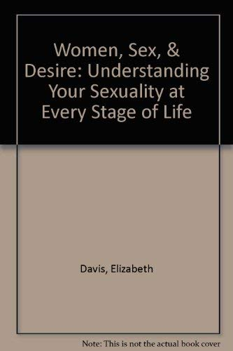 9780897931953: Women, Sex, & Desire: Understanding Your Sexuality at Every Stage of Life