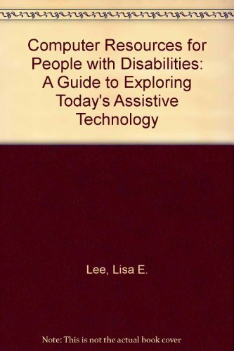 9780897931960: Computer Resources for People With Disabilities: A Guide to Exploring Today's Assistive Technology