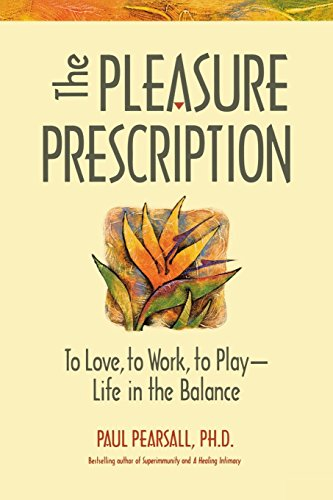 9780897932073: The Pleasure Prescription: To Love, to Work, to Play - Life in the Balance