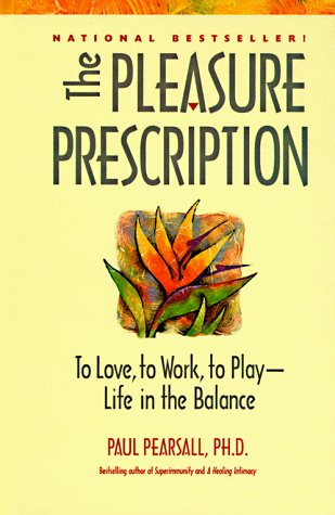 9780897932080: The Pleasure Prescription: To Love, to Work, to Play - Life in the Balance