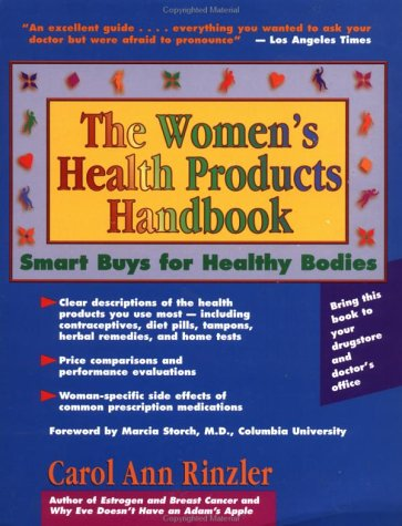 The Women's Health Products Handbook: Smart Buys for Healthy Bodies: Rinzler, Carol Ann
