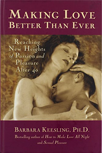 Making Love Better Than Ever: Reaching New: Keesling, Barbara
