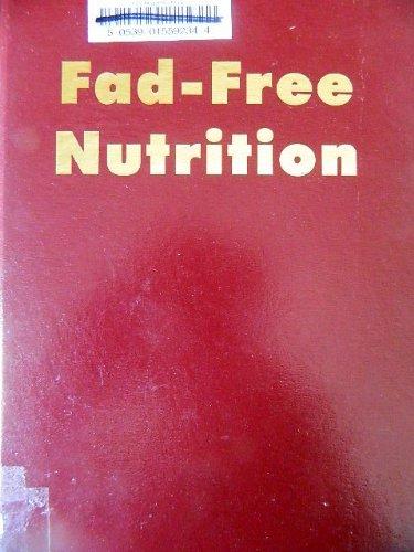 Fad-Free Nutrition: Stare, Fredrick J., Whelan, Elizabeth M.