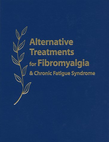 9780897932721: Alternative Treatments for Fibromyalgia & Chronic Fatigue Syndrome: Insights from Practitioners and Patients