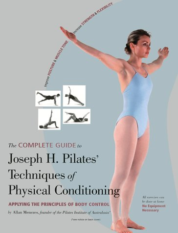 9780897932851: The Complete Guide to Joseph H. Pilates' Techniques of Physical Conditioning