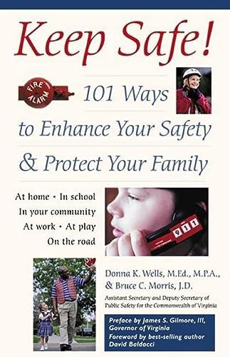 Keep Safe!: 101 Ways to Enhance Your: Morris J.D., Bruce