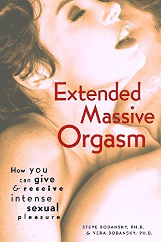 9780897932899: Extended Massive Orgasm: How You Can Give and Receive Intense Sexual Pleasure