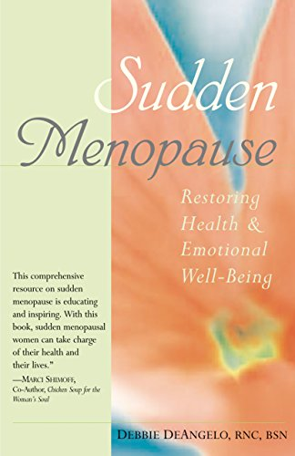 Sudden Menopause: Restoring Health and Emotional Well-Being: DeAngelo, Debbie