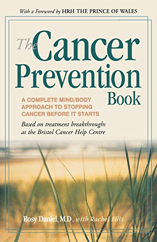 9780897933605: The Cancer Prevention Book: A Complete Mind / Body Approach to Stopping Cancer Before It Starts