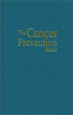 9780897933612: The Cancer Prevention Book: Holistic Guidelines From the World-Famous Bristol Cancer Help Centre