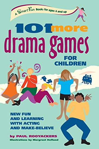 9780897933674: 101 More Drama Games for Children: New Fun and Learning with Acting and Make-Believe (SmartFun Activity Books)