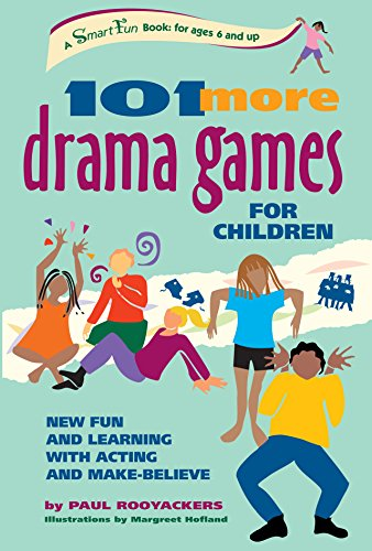 9780897933681: 101 More Drama Games for Children: New Fun and Learning with Acting and Make-Believe (SmartFun Activity Books)