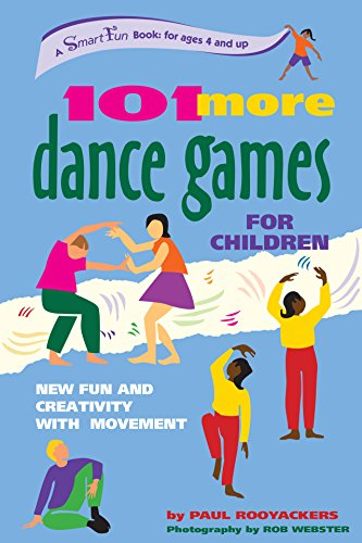 101 More Dance Games for Children: New: Rooyackers, Paul/ Evans,