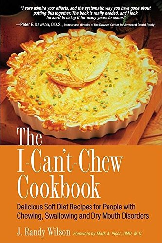 9780897933995: The I Can't Chew Cookbook: Delicious Soft Diet Recipes for People with Chewing, Swallowing and Dry Mouth Disorders