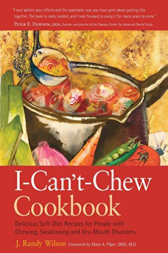 9780897934008: I CANT CHEW COOKBOOK: Delicious Soft-diet Recipes for People with Chewing, Swallowing and Dry-mouth Disorders