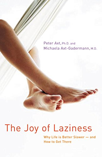 9780897934015: The Joy of Laziness: Why Life Is Better Slower and How to Get There