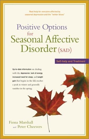 Positive Options for Seasonal Affective Disorder (SAD): Self-Help Treatment (9780897934145) by Fiona Marshall; Peter Cheevers