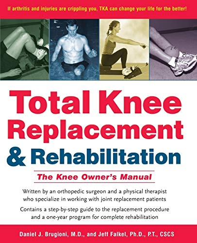 9780897934398: Total Knee Replacement and Rehabilitation: The Knee Owner's Manual