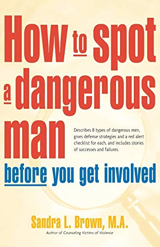 9780897934473: How to Spot a Dangerous Man Before You Get Involved