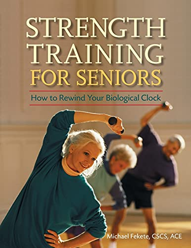 9780897934787: Strength Training for Seniors: How to Rewind Your Biological Clock