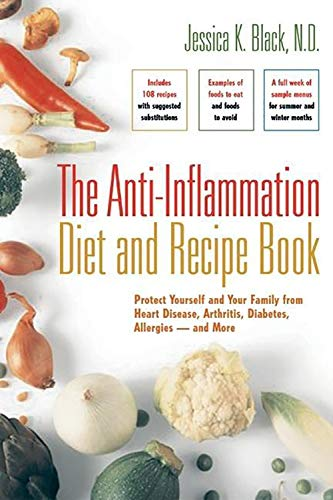 9780897934862: The Anti-Inflammation Diet and Recipe Book: Protect Yourself and Your Family from Heart Disease, Arthritis, Diabetes, Allergies - And More