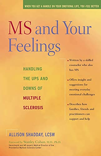 MS and Your Feelings: Handling the Ups and Downs of Multiple Sclerosis: Shadday LCSW, Allison