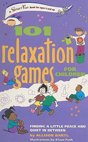 9780897934947: 101 Relaxation Games for Children: Finding a Little Peace and Quiet in Between (Smartfun Activity Books)
