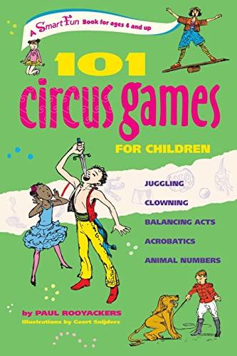 9780897935166: 101 Circus Games for Children: Juggling Clowning Balancing Acts Acrobatics Animal Numbers (SmartFun Activity Books)
