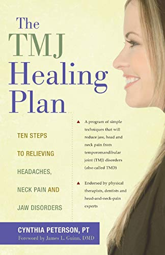9780897935241: The TMJ Healing Plan: Ten Steps to Relieving Headaches, Neck Pain and Jaw Disorders (Positive Options for Health)