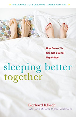 Sleeping Better Together: How the Latest Research: John Dittami, Josef