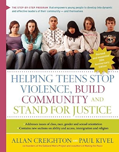 Helping Teens Stop Violence, Build Community, and Stand for Justice (0897935691) by Allan Creighton; Paul Kivel