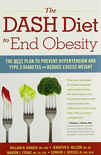 9780897936439: The DASH Diet to End Obesity: The Best Plan to Prevent Hypertension and Type-2 Diabetes and Reduce Excess Weight